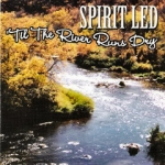 Til The River Runs Dry