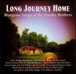 Long Journey Home: Bluegrass Songs Of The Stanley Brothers